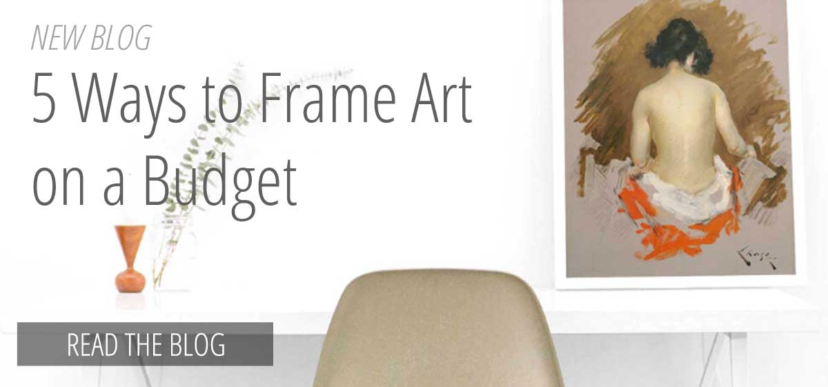 5 Ways to Frame Art on a Budget