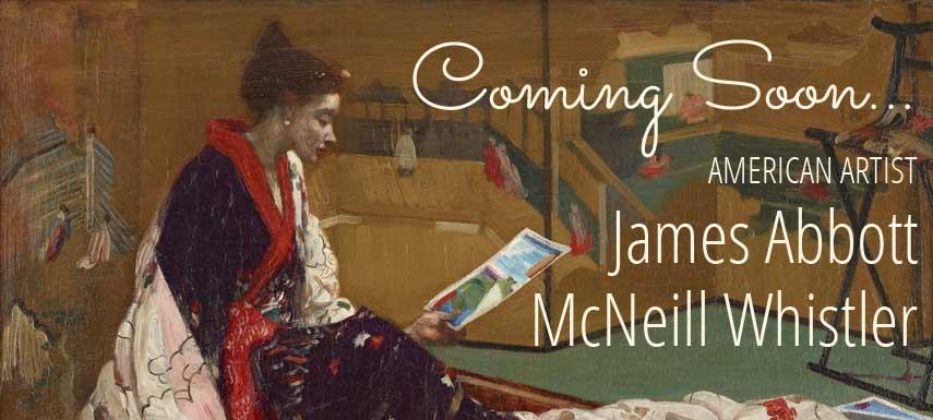 Coming Soon: James Abbott McNeill Whistler