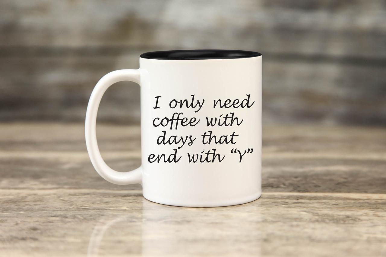 Mug - End with Y