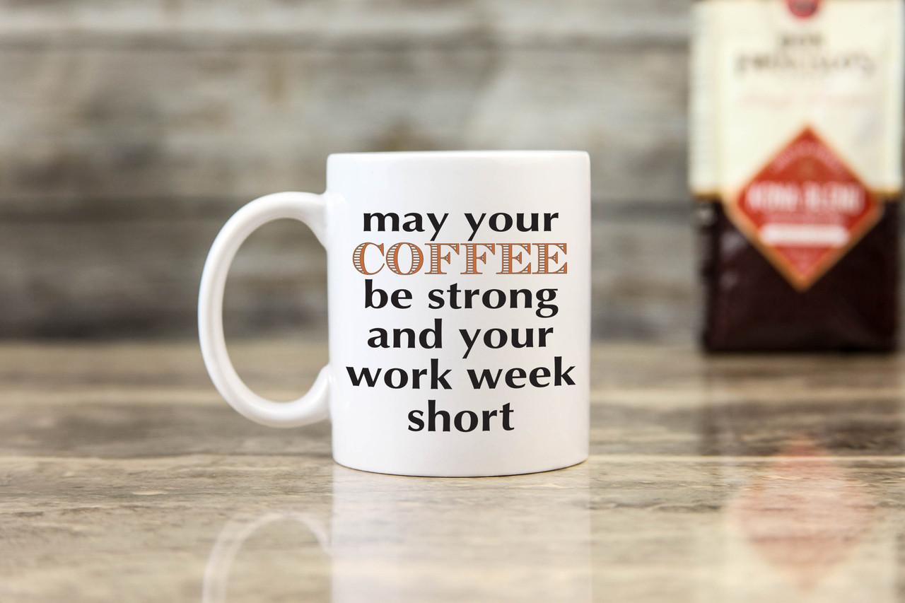 Mug - May Your Coffee Be Strong