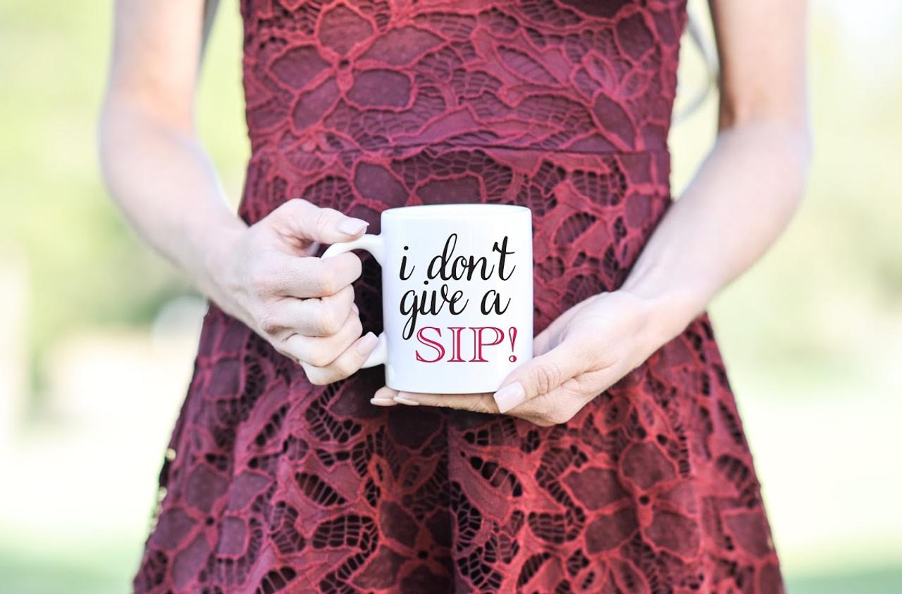 Mug - I Don't Give a Sip