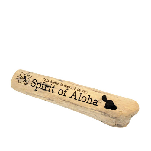 """one of a kind driftwood piece found on a Maui beach expertly engraved with the words """"This home is blessed with the Spirit of Aloha"""""""