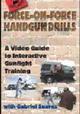 FORCE-ON-FORCE HANDGUN DRILLS   THE DVD