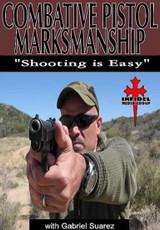 COMBATIVE PISTOL MARKSMANSHIP DVD by Gabriel Suarez