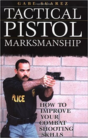 SUAREZ LEGACY SERIES: TACTICAL PISTOL MARKSMANSHIP BOOK