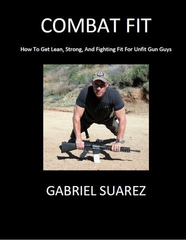 COMBAT FIT - NEW BOOK BY GABRIEL SUAREZ