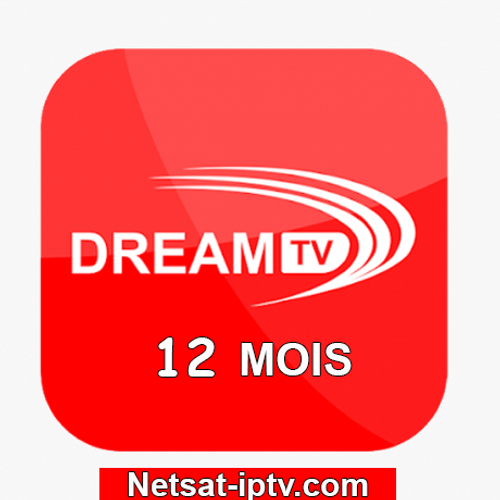 Abonnement DREAM TV IPTV 12 MOIS ANDROID IOS SMART TV