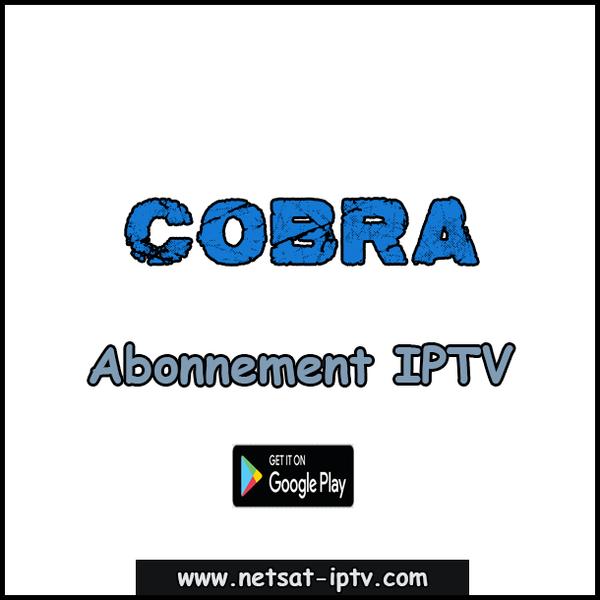 Abonnement COBRA IPTV 12 MOIS ANDROID