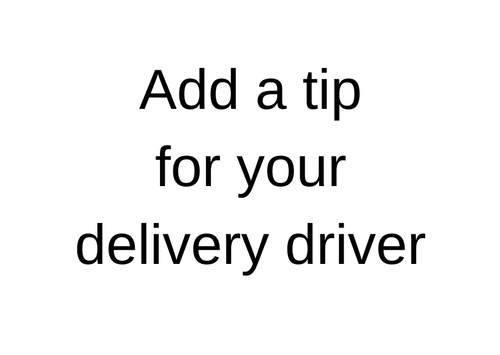 Tip for delivery driver