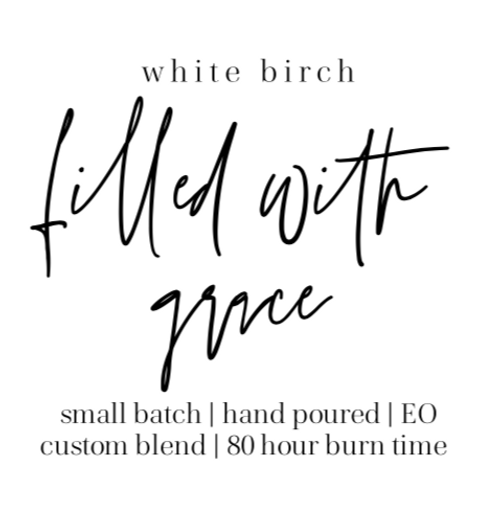 filled with grace white birch candle 100% soy The Grace Effect