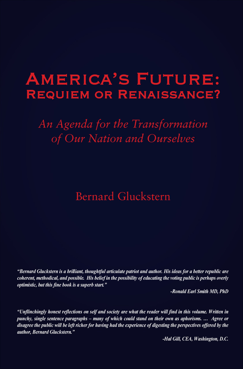 America????s Future: Requiem or Renaissance? An Agenda for the  Transformation of Our Nation and Ourselves