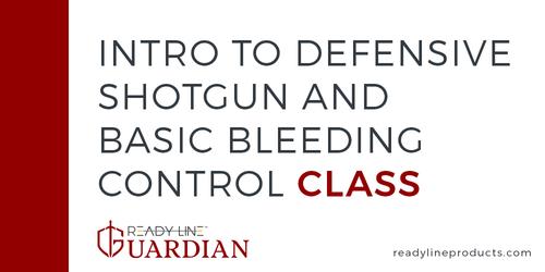 Intro to Defensive Shotgun and Basic Bleeding Control Class - June 13, 2020
