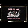 Kill 'EM All Flag
