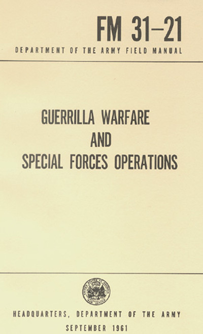 FM 31-21 Army Field Manual-Guerrilla Warfare and Special Forces Operations