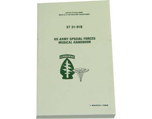 US Army Special Forces Medical Handbook ST 31-91B