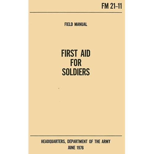 First Aid for Soldiers Military Manual FM 21-11