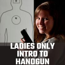 HANDGUN CLASSES - LADIES INTRO TO HANDGUN