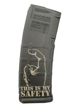 MAGPUL PMAG30 This Is My Safety Custom Engraved 30Rd .223/5.56 PMAG