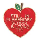 Still in Elementary School & Loving It! Lapel Pin