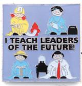 I Teach Leaders of the Future Lapel Pin