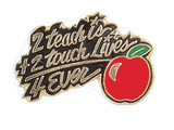 2 teach is + 2 touch lives 4 Ever Lapel Pin