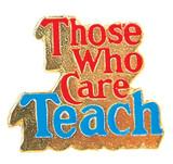 Those Who Care Teach Lapel Pin
