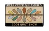 Bear Creek Quilt Guild 2008 Quilt Show