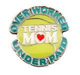 Tennis Mom - Overworked Under Paid Lapel Pin