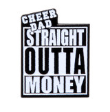 Cheer Dad Straight Outta Money (CHR-249)