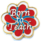 Born to Teach Lapel Pin
