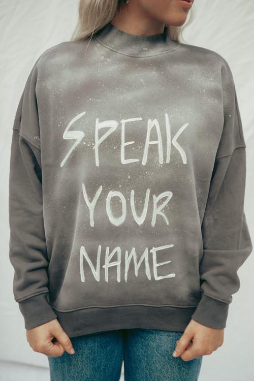 SPEAK YOUR NAME Sweatshirt