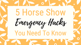 5 Horse Show Clothing Emergency Hacks You Need to Know