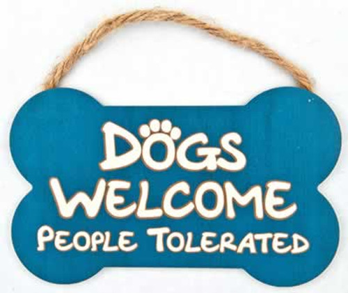 Dog Speak Dogs Welcome People Tolerated Sign