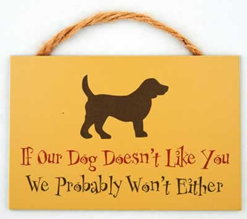 Dog Speak If Our Dog Doesn't Like You Sign