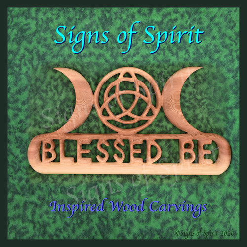 Triple Moon with Triquetra Blessed Be wood carving by Signs of Spirit
