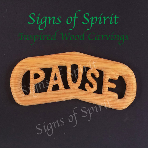 Pause - Inspiring Words wood carving by Signs of Spirit