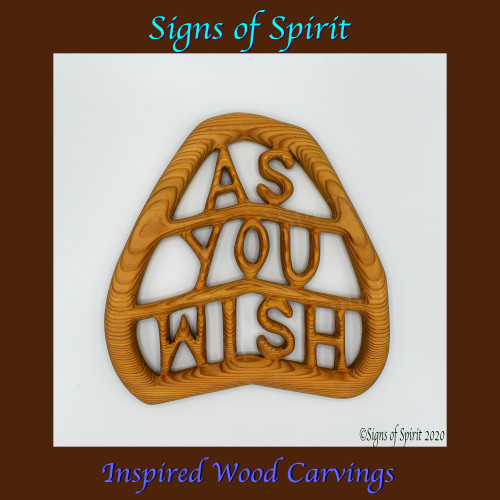 As You Wish Wood Carving by Signs of Spirit