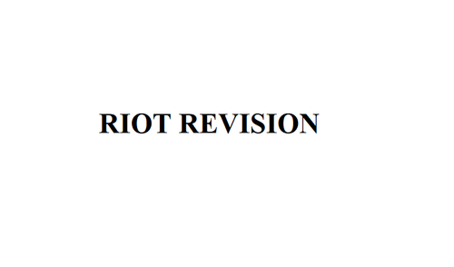 RIOT REVISION FOR MODIFICATIONS
