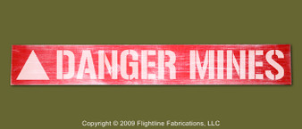 """DANGER MINES : Hand Made Wood Sign 4"""" x 24"""" Hand Distressed"""