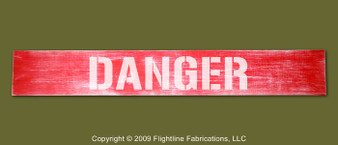"""DANGER : Hand Made Wood Sign 4"""" x 24"""" Hand Distressed"""