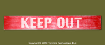 """KEEP OUT : Hand Made Wood Sign 4"""" x 24"""" Hand Distressed"""
