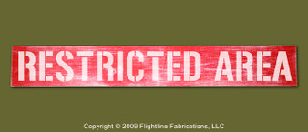 """RESTRICTED AREA : Hand Made Wood Sign 4"""" x 24"""" Hand Distressed"""
