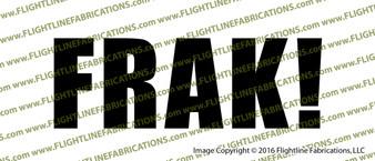Battlestar Galactica FRAK Vinyl Die-Cut Sticker / Decal VSBSGFRAK