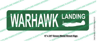"Warhawk Landing Green Metal Street Sign 6"" x24"" (single side) P-40 Warhawk, P-40 Kittyhawk"