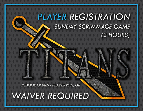 PLAYER - Titans Sunday Scrimmage (2 Hours)