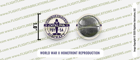 """Consolidated Aircraft Homefront WWII Reproduction 1"""" PBY-5A Factory Badge 