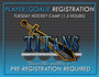 Titans House Tuesday Hockey Camp (1.5 Hours) PLAYER.
