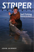 Striper Pursuit: Surf Fishing Beyond The Basics by John Skinner - 978099069140
