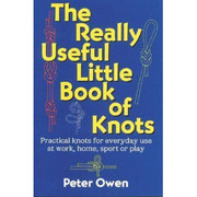 The Really Useful Little Book Of Knots By Peter Owen - 781580801248