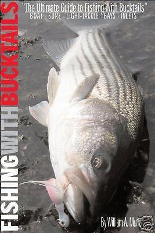 The Ultimate Guide To Fishing With Bucktails By William A. Muller - 000000840019